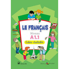 Le Francais. Cahier d'activités. Niveau A1.1