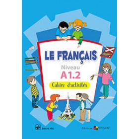 Le Francais. Cahier d'activités. Niveau A1.2