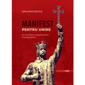 Manifest pentru Unire. Un antidot la neomarxism și peogresism