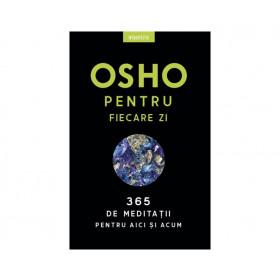 Osho pentru fiecare zi. 365 de meditații pentru aici și acum