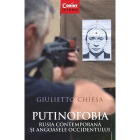 Putinofobia. Rusia contemporană și angoasele Occidentului