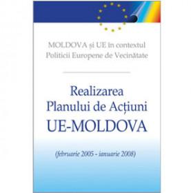 Moldova şi UE în Contextul Politicii Europene de Vecinătate. Realizarea Planului de Acţiuni UE-Moldova (februarie 2005 – ianuarie 2008) [eBook]