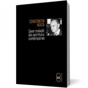 Şase Maladii ale Spiritului Contemporan [eBook]
