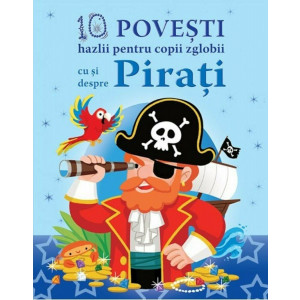 10 Povesti Hazlii pentru Copii Zglobii cu si despre Pirați