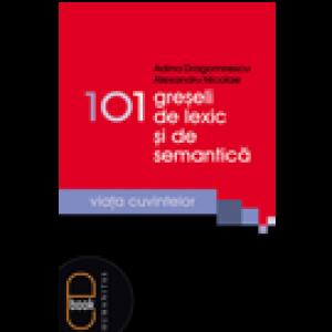 101 greşeli de lexic şi de semantică [eBook]