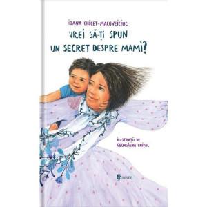 Vrei să îți spun un secret despre mami?
