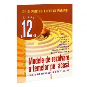 Modele de Rezolvare a Temelor pe Acasă clasa a 12-a. Ghid pentru elevi și părinți