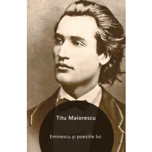 Eminescu şi poeziile lui [Carte Electronică]