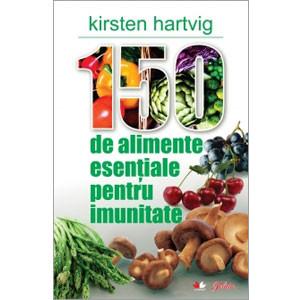 150 de Alimente Esenţiale pentru Imunitate