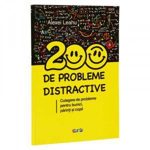 200 de probleme distractive Culegere de probleme pentru bunici, părinți și copii