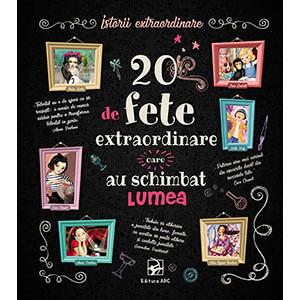 20 de Fete Extraordinare care au Schimbat Lumea. Istorii Extraordinare (9-12 ani)
