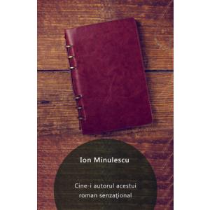 Cine-i autorul acestui roman senzaţional [Carte Electronică]