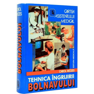 Cartea asistentului medical. Tehnica îngrijirii bolnavului