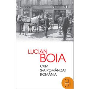 Cum s-a Românizat România [Carte Electronică]