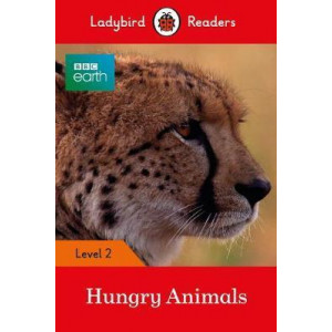 BBC Earth: Hungry Animals - Ladybird Readers Level 2