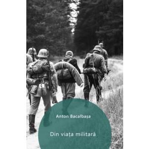 Din viața militară [Carte Electronică]