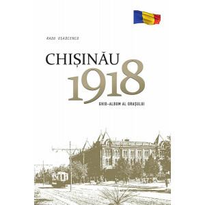 Chișinău 1918. Ghid-album al orașului
