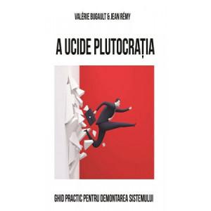 A ucide Plutocratia.