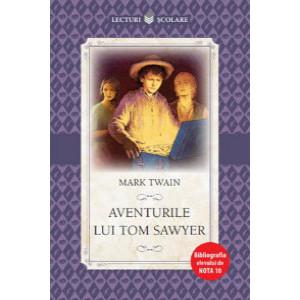 Lecturi scolare. AVENTURILE LUI TOM SAWYER. Mark Twain