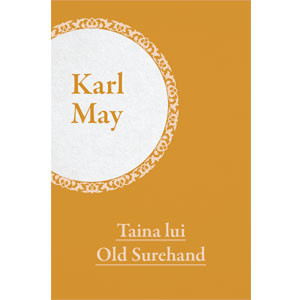 Colecția Karl May Vol. 26. Taina lui Old Surehand [eBook]