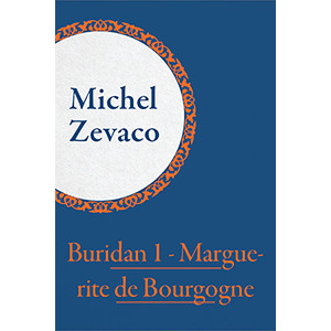 Buridan 1 - Marguerite de Bourgogne [eBook]