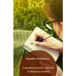 Caracterul specific național în literatura română [eBook]