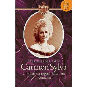 Carmen Sylva. Uimitoarea Regină Elisabeta a României [eBook]