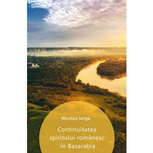 Continuitatea spiritului românesc în Basarabia [eBook]