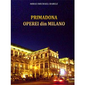 Primadona Operei din Milano [Carte Electronică]