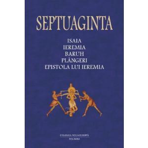 Septuaginta. Vol. 6. Tomul I. Isaia, Ieremia, Baruh, Plângeri, Epistola lui Ieremia
