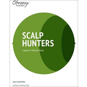 The Scalp Hunters [eBook]