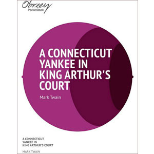 A Connecticut Yankee in King Arthur's Court [eBook]