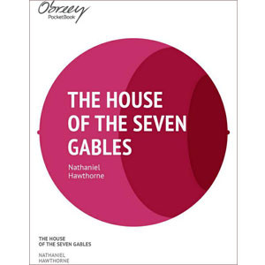 The House of the Seven Gables [eBook]
