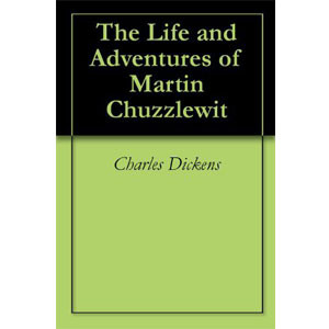 Life and Adventures of Martin Chuzzlewit [eBook]