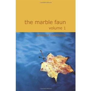 The Marble Faun. Volume 1. The Romance of Monte Beni [eBook]