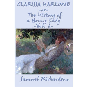 Clarissa Harlowe; or the history of a young lady - Volume 6 [eBook]