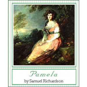 Pamela, or Virtue Rewarded [eBook]