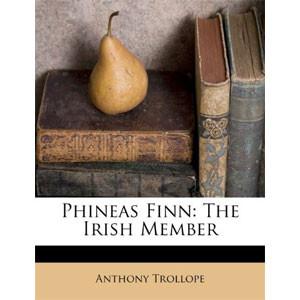 Phineas Finn: The Irish Member [eBook]