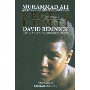 Regele Lumii. Muhammad Ali. Ascensiunea Unui  Erou American