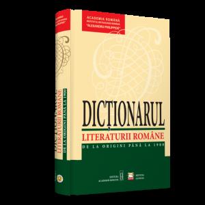 Dictionarul Literaturii Romane de la Origini pina la 1900