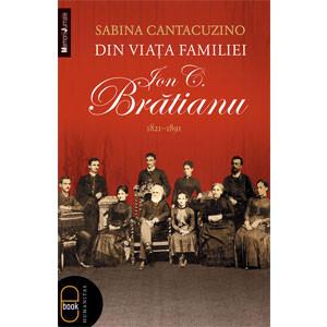 Din Viaţa Familiei Ion C. Brătianu 1821–1891 [Carte Electronică]