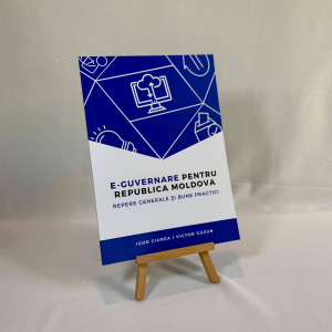 E-GUVERNARE pentru Republica Moldova Repere generale și Bune Practici