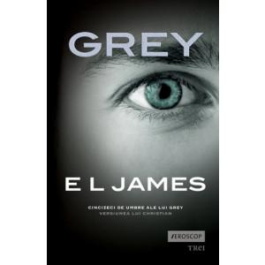Grey. Cincizeci de umbre ale lui Grey. Versiunea lui Christian 18+
