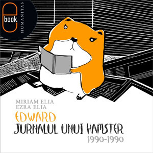 Edward. Jurnalul Unui Hamster. 1990–1990 [Carte Electronică]