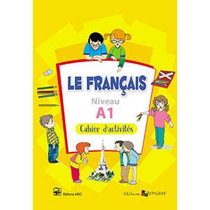 Le Francais. Cahier d'activités. Niveau A1