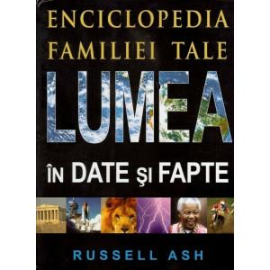Lumea în Date şi Fapte. Enciclopedia familiei tale