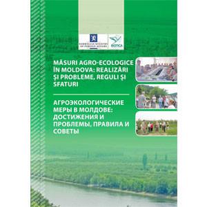 Măsuri Agro-Ecologice în Moldova: Realizări și Probleme, Reguli și Sfaturi [eBook]