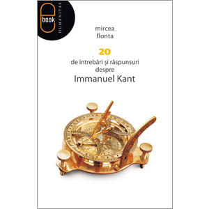 20 de Întrebări şi Răspunsuri Despre Immanuel Kant [eBook]