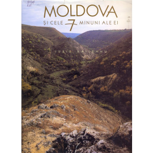 Moldova și cele 7 minuni ale ei