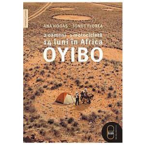 Oyibo. 2 oameni, 1 motocicletă, 14 luni în Africa [Carte Electronică]